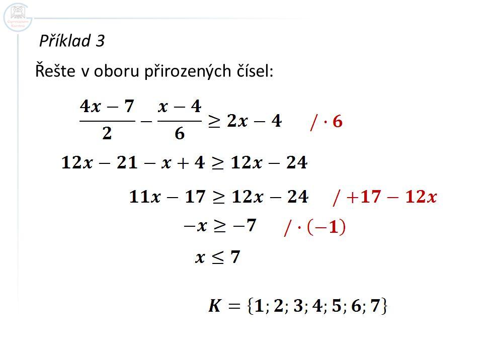 Příklad 3 Řešte v oboru přirozených čísel: