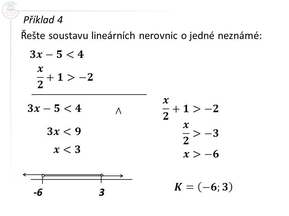 Příklad 4 Řešte soustavu lineárních nerovnic o jedné neznámé: -63