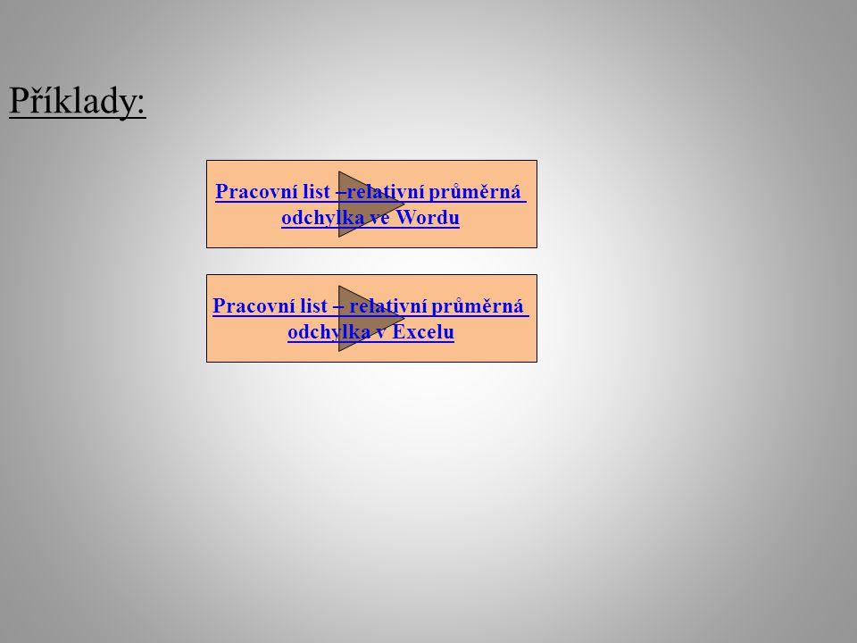 Příklady: Pracovní list –relativní průměrná odchylka ve Wordu Pracovní list – relativní průměrná odchylka v Excelu