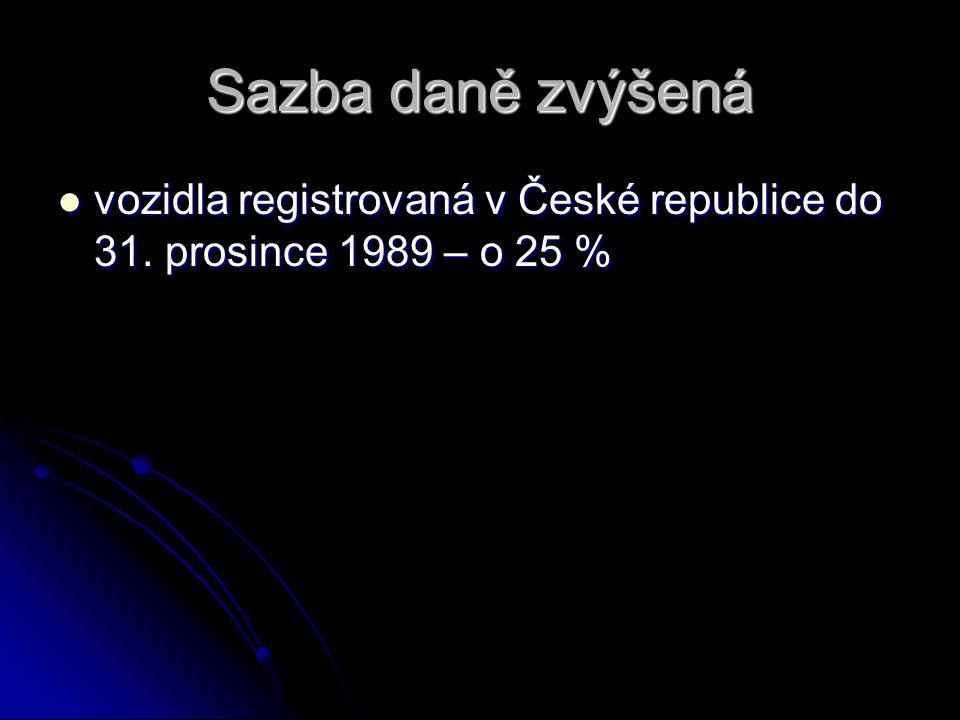 Sazba daně zvýšená vozidla registrovaná v České republice do 31.