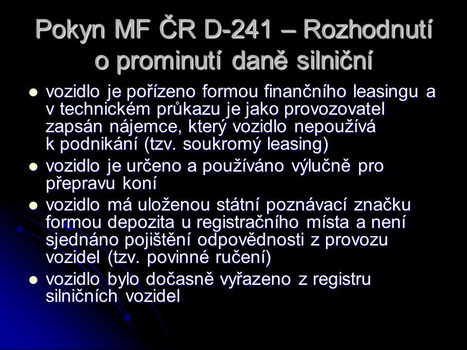 Pokyn MF ČR D-241 – Rozhodnutí o prominutí daně silniční vozidlo je pořízeno formou finančního leasingu a v technickém průkazu je jako provozovatel zapsán nájemce, který vozidlo nepoužívá k podnikání (tzv.