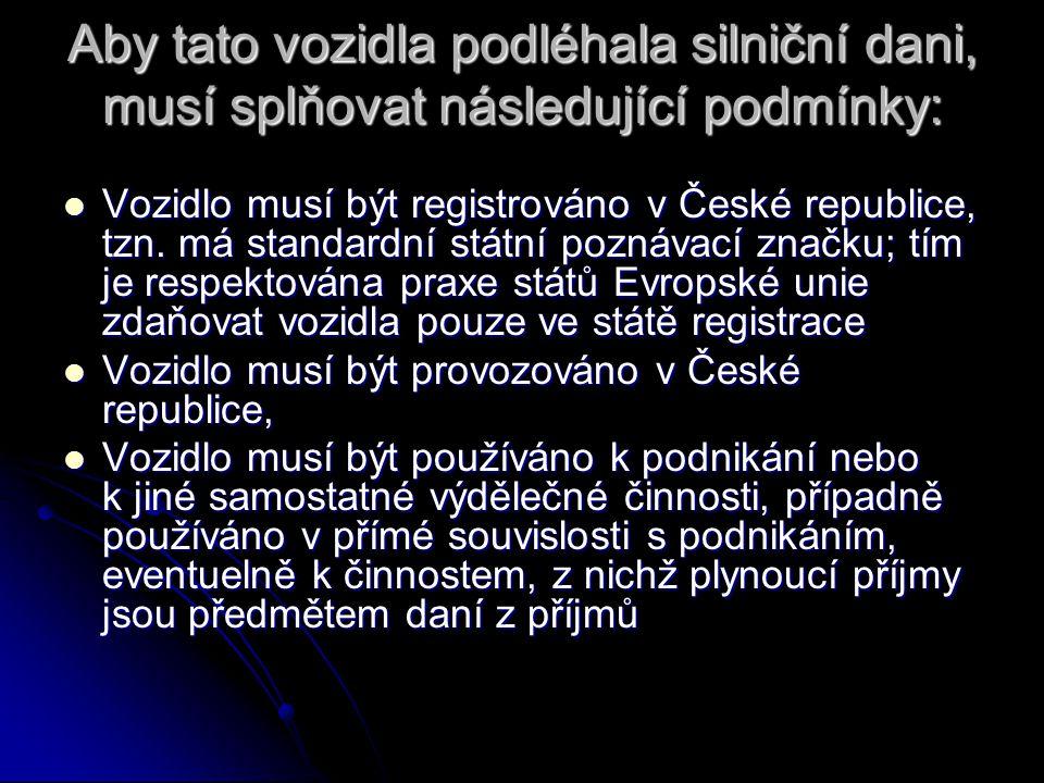 Aby tato vozidla podléhala silniční dani, musí splňovat následující podmínky: Vozidlo musí být registrováno v České republice, tzn.