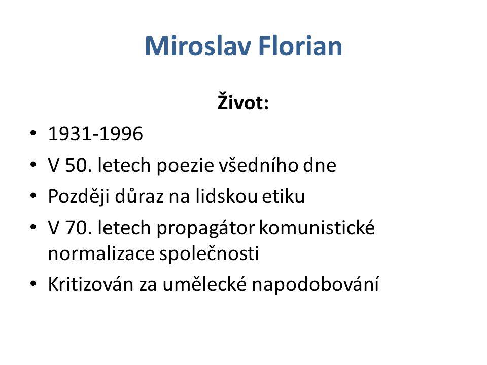 Miroslav Florian Život: 1931-1996 V 50.