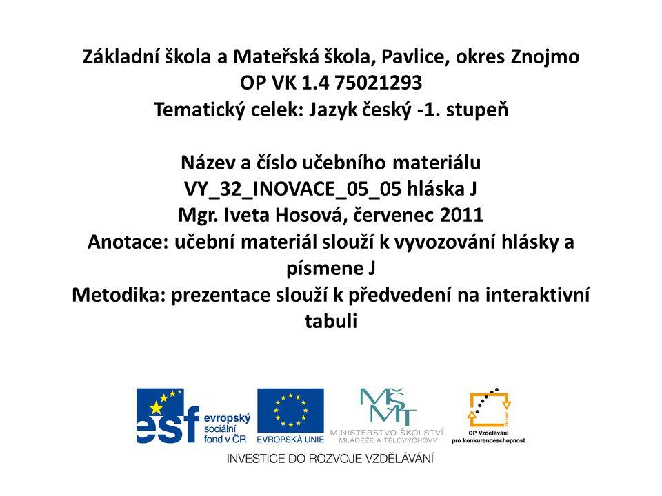 Základní škola a Mateřská škola, Pavlice, okres Znojmo OP VK 1.4 75021293 Tematický celek: Jazyk český -1.