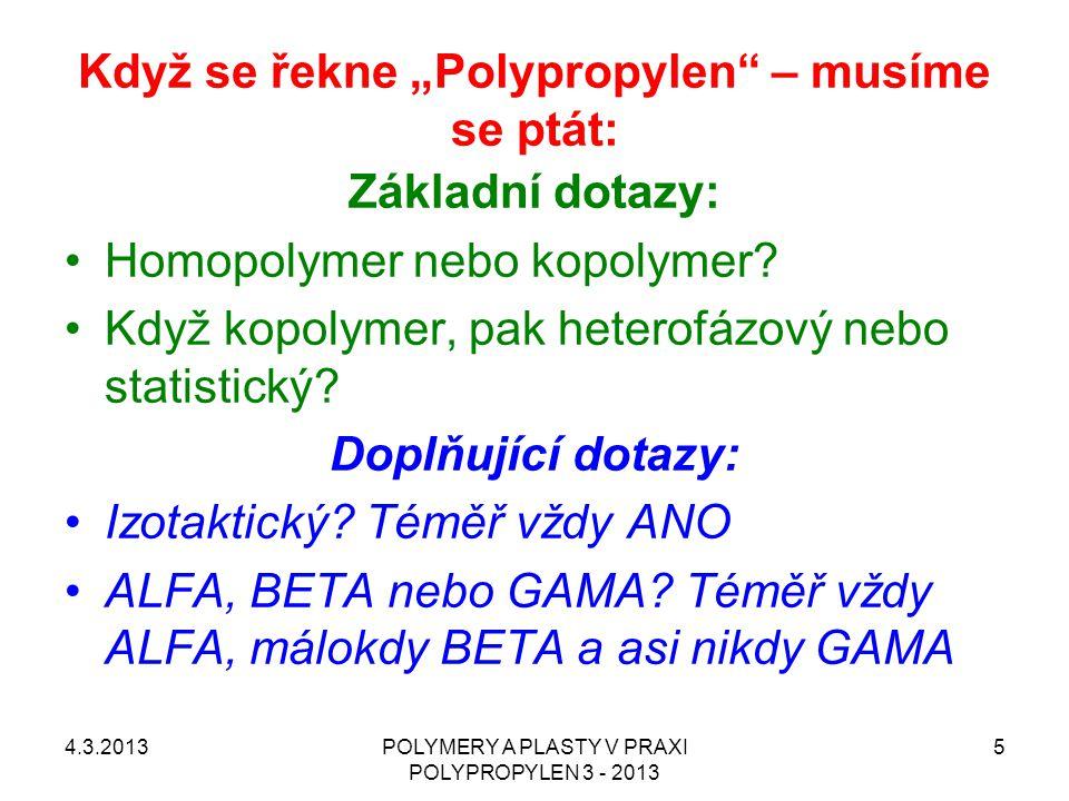 """Když se řekne """"Polypropylen"""" – musíme se ptát: Základní dotazy: Homopolymer nebo kopolymer? Když kopolymer, pak heterofázový nebo statistický? Doplňuj"""