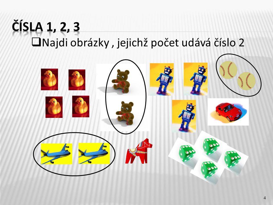 Najdi obrázky, jejichž počet udává číslo 2 4