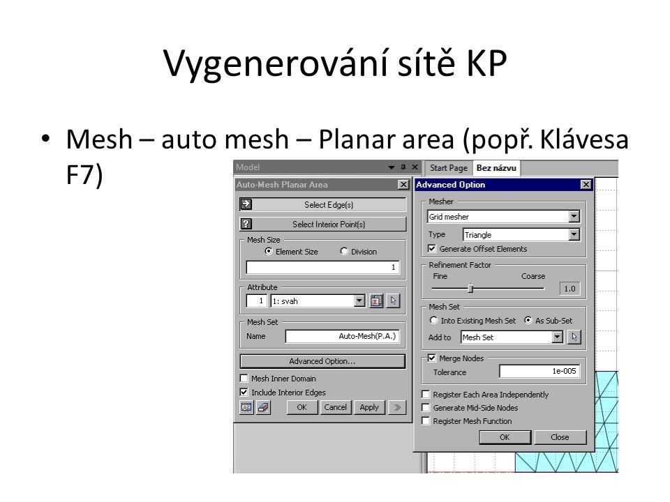 Vygenerování sítě KP Mesh – auto mesh – Planar area (popř. Klávesa F7)