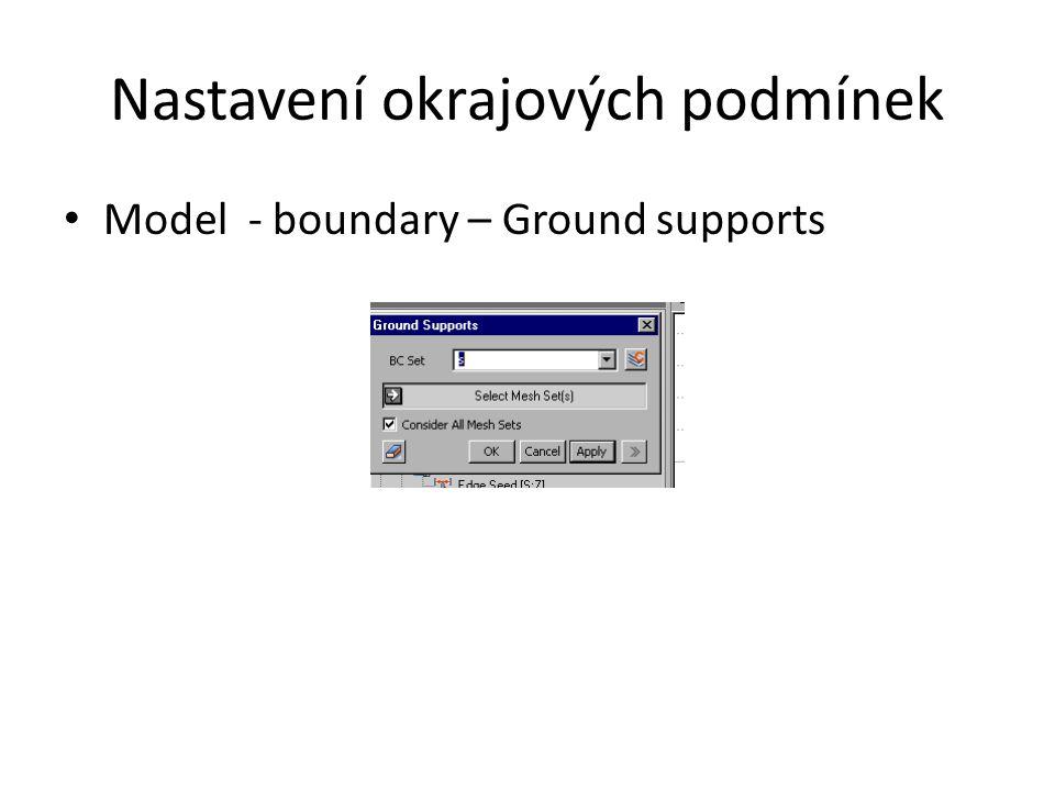 Nastavení okrajových podmínek Model - boundary – Ground supports