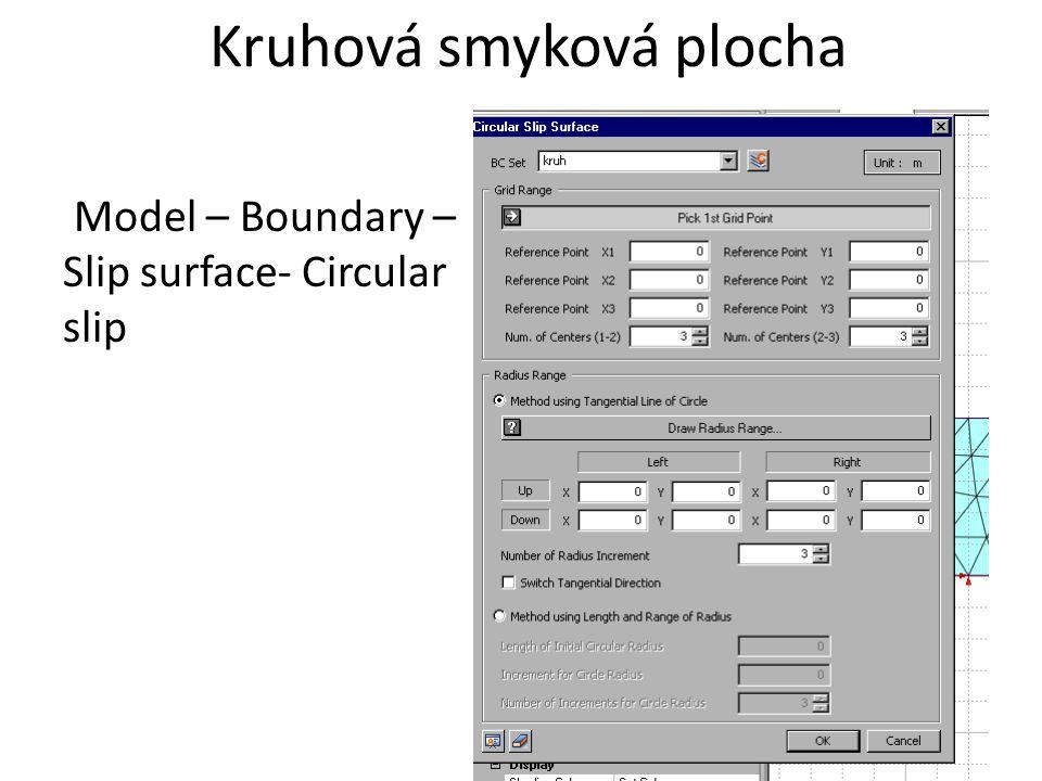 Kruhová smyková plocha Model – Boundary – Slip surface- Circular slip