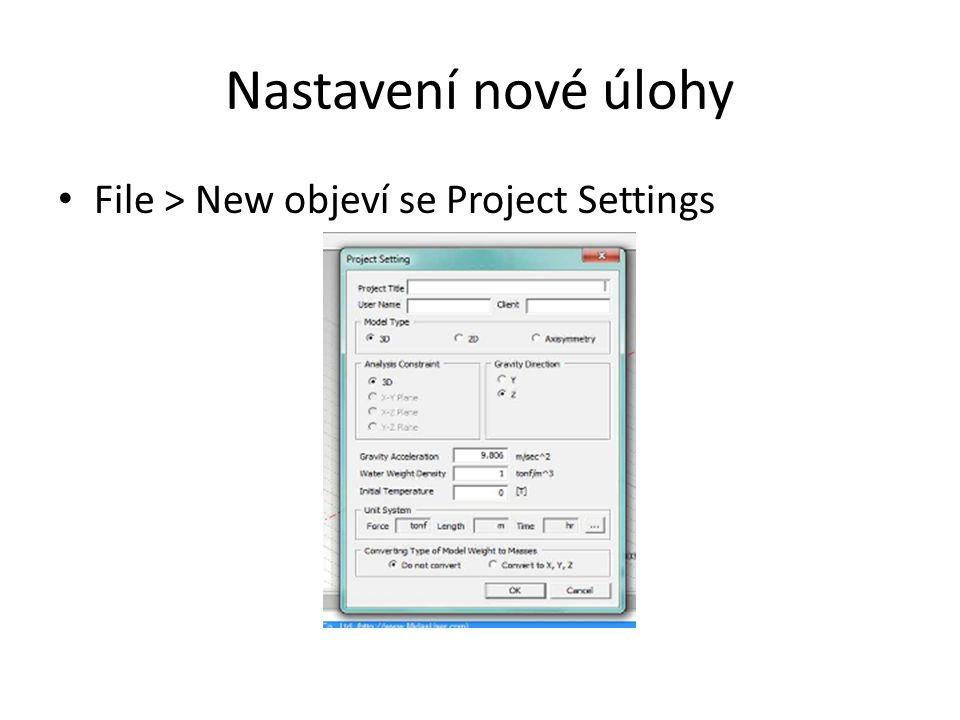 Nastavení nové úlohy File > New objeví se Project Settings