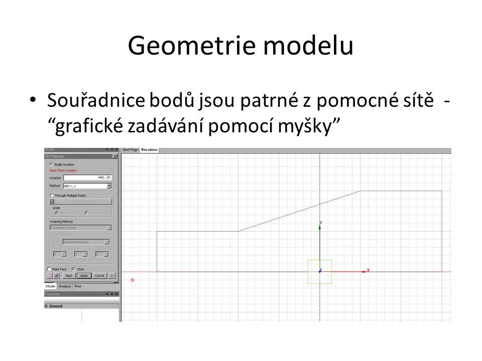 """Geometrie modelu Souřadnice bodů jsou patrné z pomocné sítě - """"grafické zadávání pomocí myšky"""""""