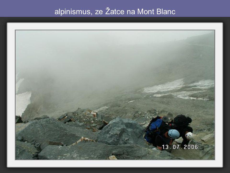 alpinismus, ze Žatce na Mont Blanc