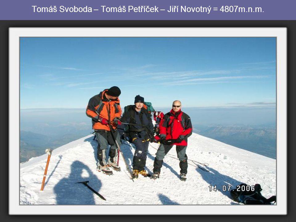 Tomáš Svoboda – Tomáš Petříček – Jiří Novotný = 4807m.n.m.