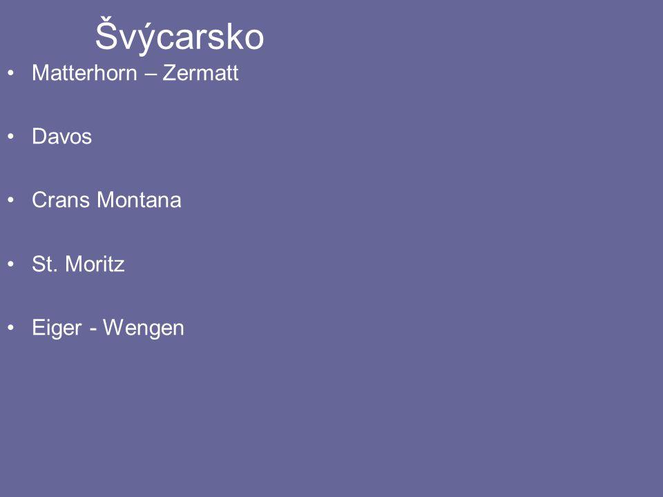 Švýcarsko Matterhorn – Zermatt Davos Crans Montana St. Moritz Eiger - Wengen