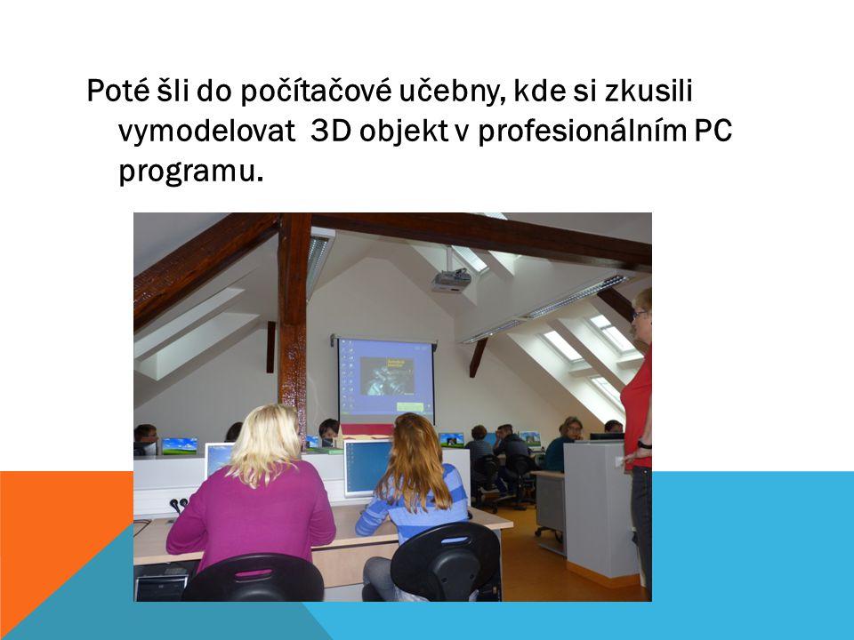 Poté šli do počítačové učebny, kde si zkusili vymodelovat 3D objekt v profesionálním PC programu.