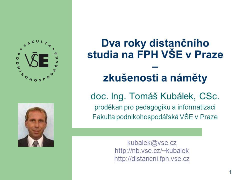 1 Dva roky distančního studia na FPH VŠE v Praze – zkušenosti a náměty doc.