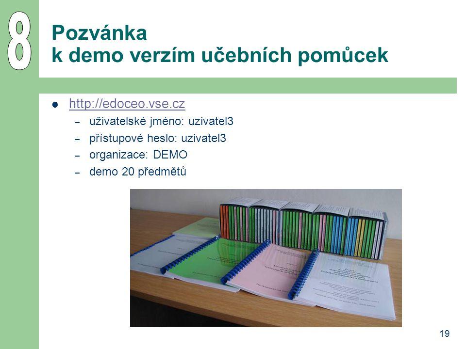 19 Pozvánka k demo verzím učebních pomůcek http://edoceo.vse.cz – uživatelské jméno: uzivatel3 – přístupové heslo: uzivatel3 – organizace: DEMO – demo 20 předmětů