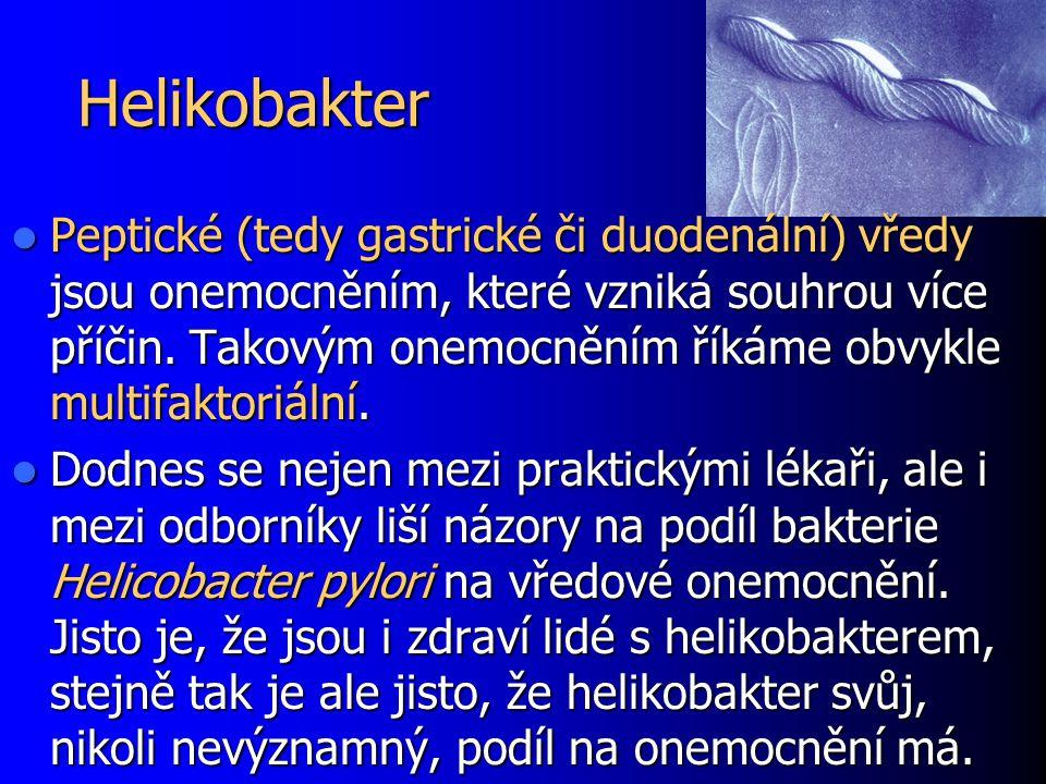 Helikobakter Peptické (tedy gastrické či duodenální) vředy jsou onemocněním, které vzniká souhrou více příčin. Takovým onemocněním říkáme obvykle mult
