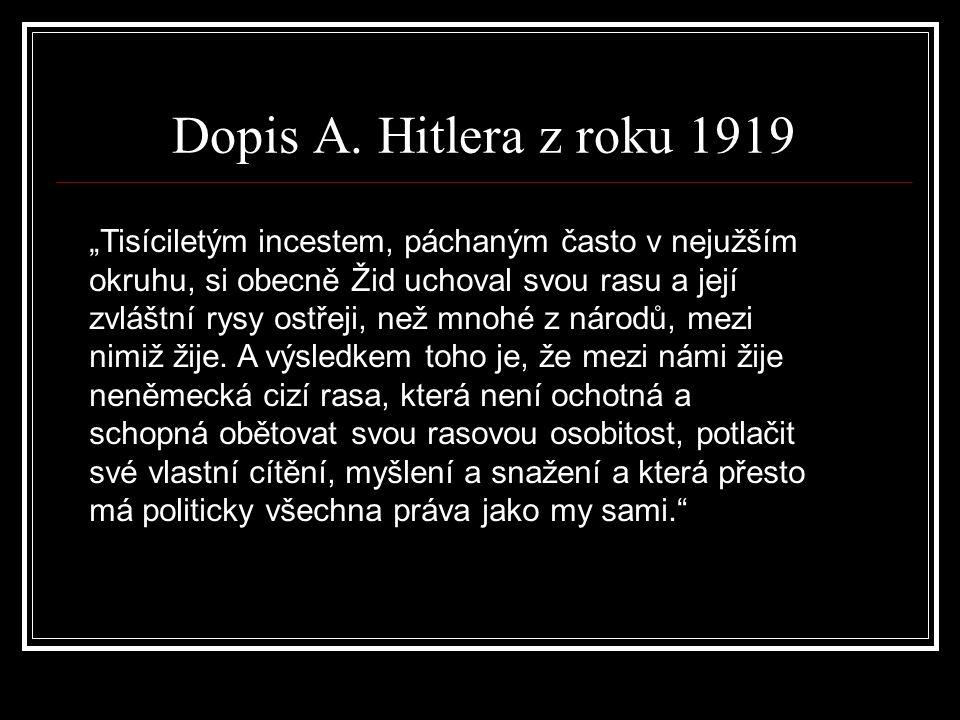 """Dopis A. Hitlera z roku 1919 """"Tisíciletým incestem, páchaným často v nejužším okruhu, si obecně Žid uchoval svou rasu a její zvláštní rysy ostřeji, ne"""