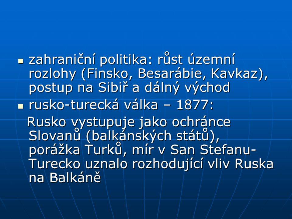 zahraniční politika: růst územní rozlohy (Finsko, Besarábie, Kavkaz), postup na Sibiř a dálný východ zahraniční politika: růst územní rozlohy (Finsko,