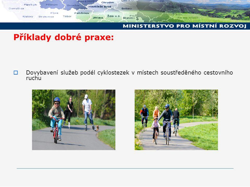 Příklady dobré praxe:  Dovybavení služeb podél cyklostezek v místech soustředěného cestovního ruchu