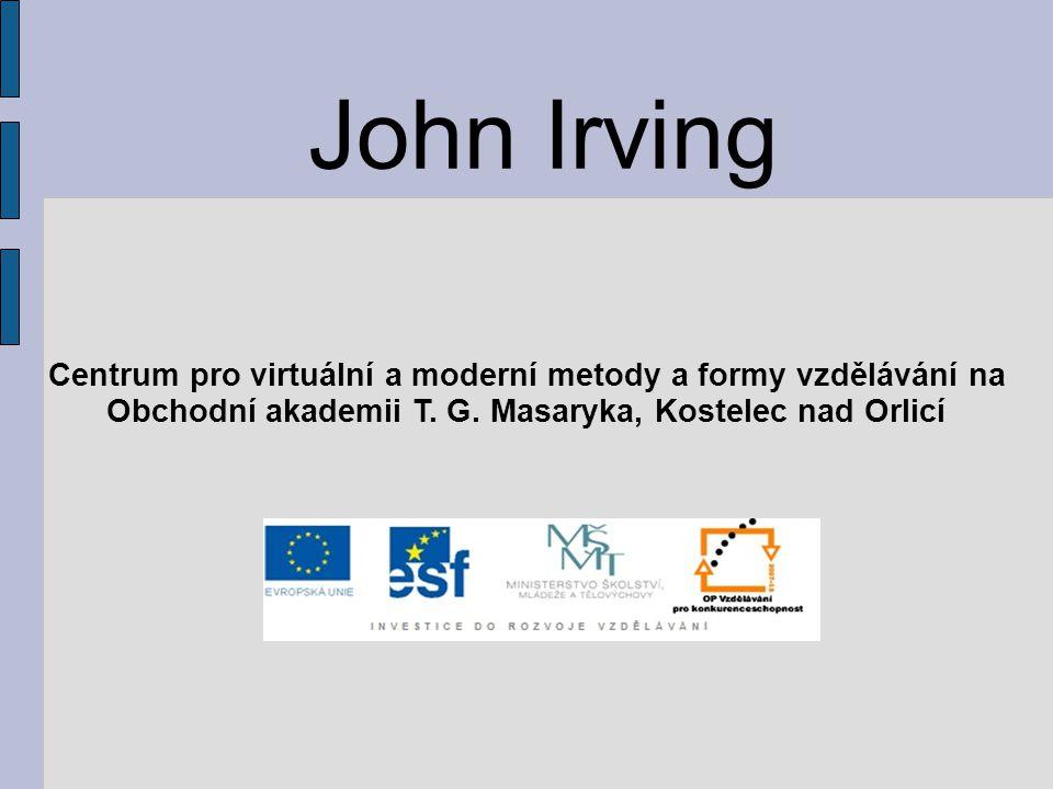 John Irving Centrum pro virtuální a moderní metody a formy vzdělávání na Obchodní akademii T.