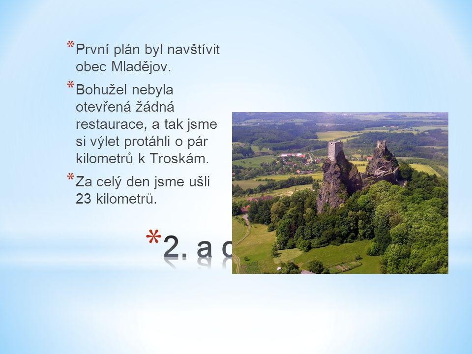 * První plán byl navštívit obec Mladějov.