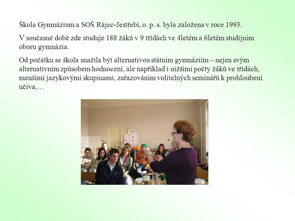 Škola Gymnázium a SOŠ Rájec-Jestřebí, o. p. s. byla založena v roce 1993. V současné době zde studuje 188 žáků v 9 třídách ve 4letém a 6letém studijní