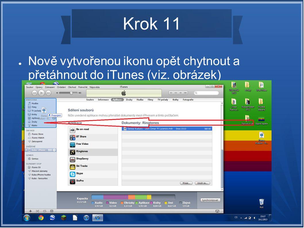 Krok 11 ● Nově vytvořenou ikonu opět chytnout a přetáhnout do iTunes (viz. obrázek)