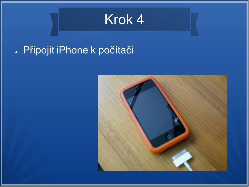 Krok 4 ● Připojit iPhone k počítači