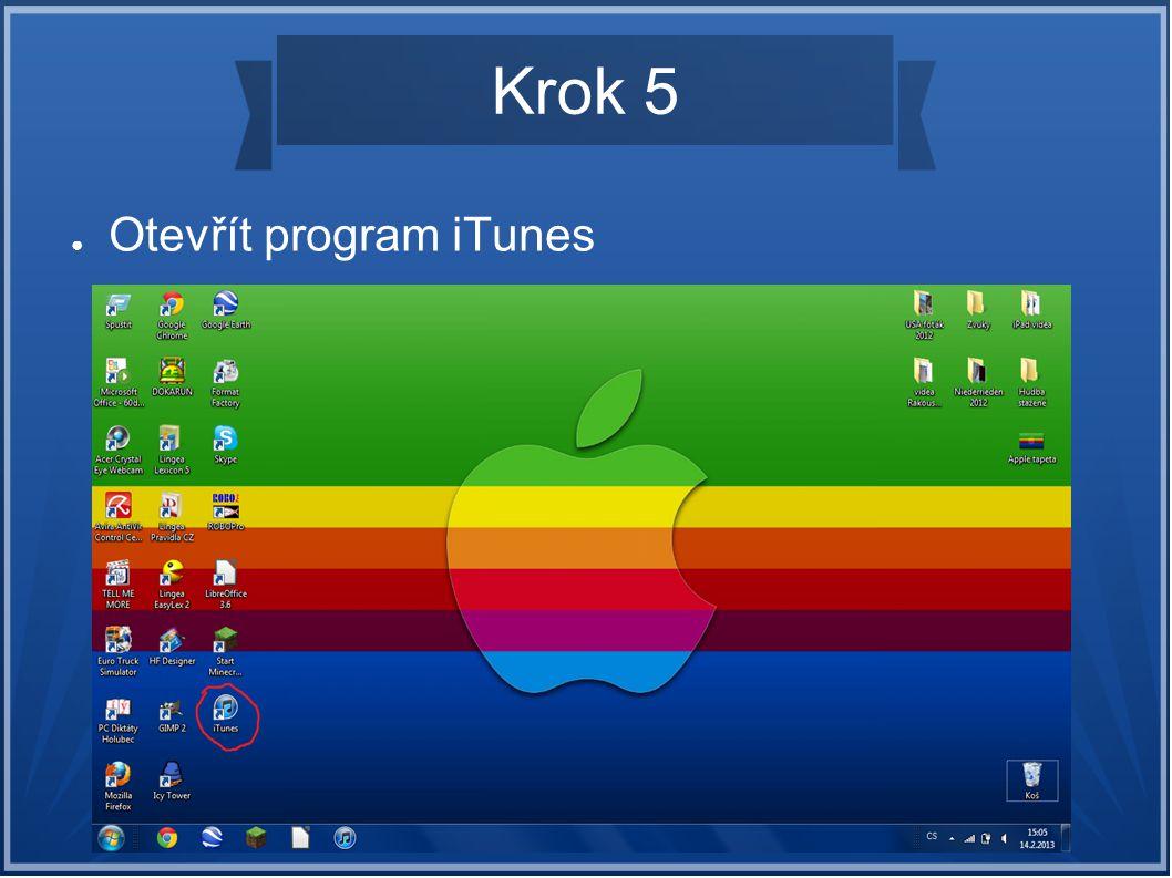 Krok 5 ● Otevřít program iTunes