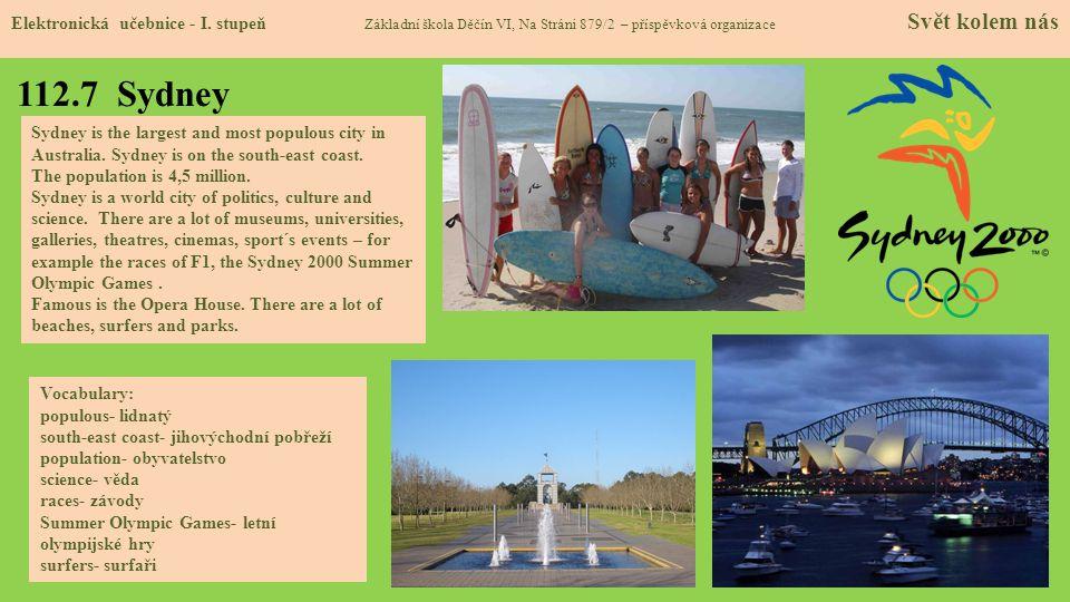 112.7 Sydney Elektronická učebnice - I. stupeň Základní škola Děčín VI, Na Stráni 879/2 – příspěvková organizace Svět kolem nás Sydney is the largest