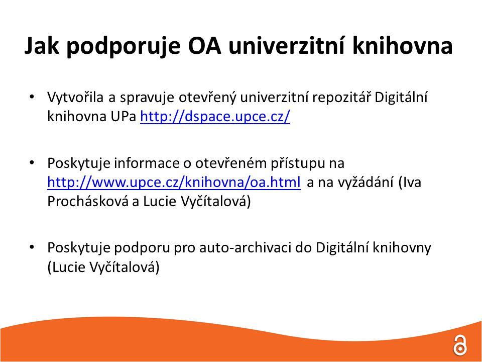 Jak podporuje OA univerzitní knihovna Vytvořila a spravuje otevřený univerzitní repozitář Digitální knihovna UPa http://dspace.upce.cz/http://dspace.upce.cz/ Poskytuje informace o otevřeném přístupu na http://www.upce.cz/knihovna/oa.html a na vyžádání (Iva Prochásková a Lucie Vyčítalová) http://www.upce.cz/knihovna/oa.html Poskytuje podporu pro auto-archivaci do Digitální knihovny (Lucie Vyčítalová)