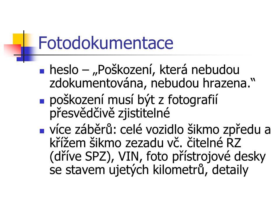 """Fotodokumentace heslo – """"Poškození, která nebudou zdokumentována, nebudou hrazena."""" poškození musí být z fotografií přesvědčivě zjistitelné více záběr"""