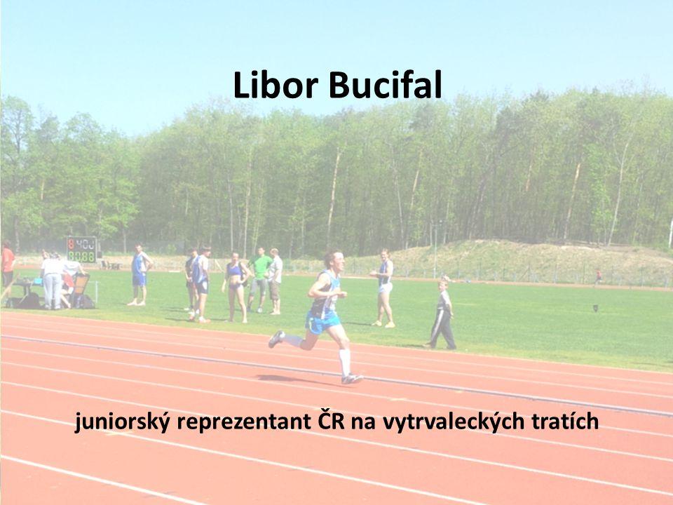 Libor Bucifal juniorský reprezentant ČR na vytrvaleckých tratích