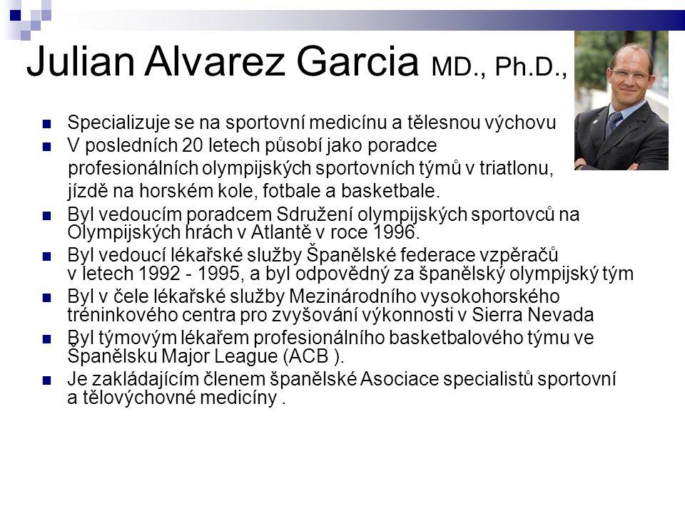 Julian Alvarez Garcia MD., Ph.D., Specializuje se na sportovní medicínu a tělesnou výchovu V posledních 20 letech působí jako poradce profesionálních