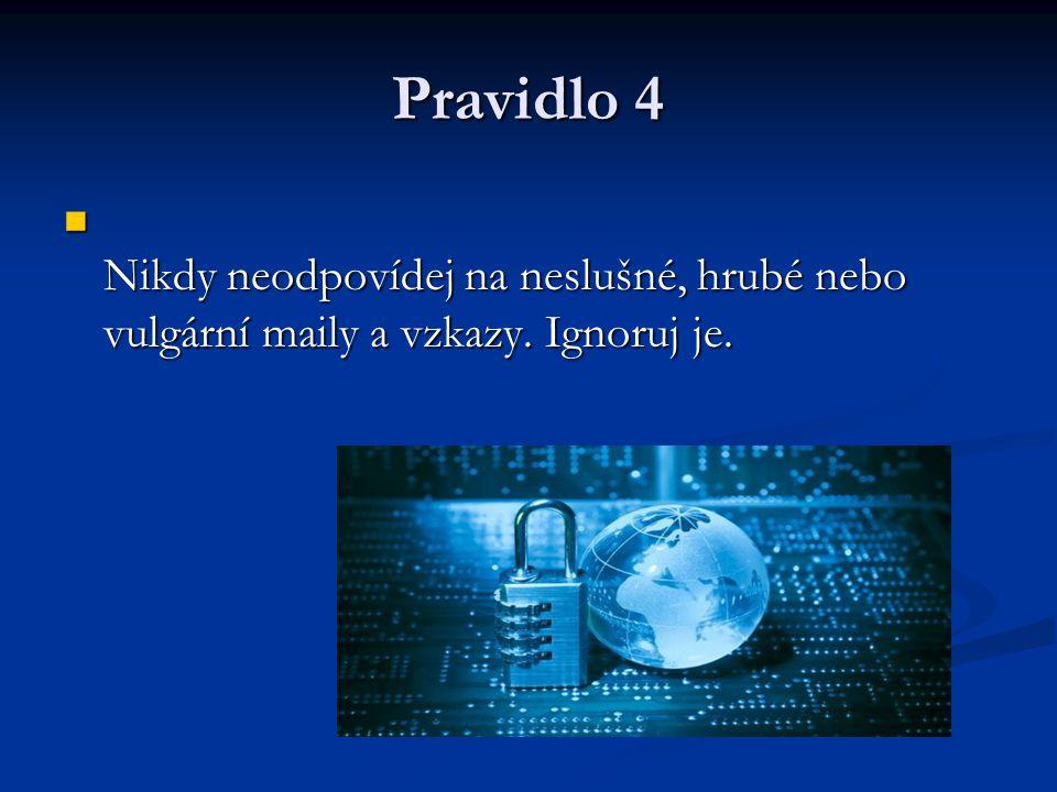 Pravidlo 5 Nedomlouvej si schůzku přes internet, aniž bys o tom řekl někomu jinému.