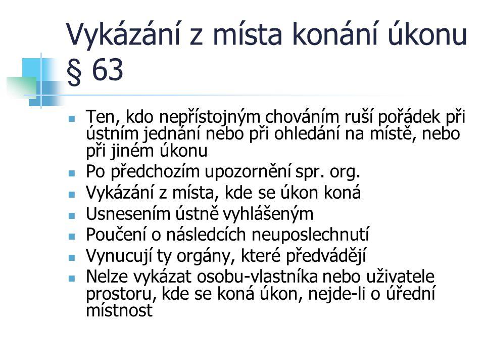 Záruka za splnění povinnosti § 147 Přispění k zajištění účelu řízení, na žádost účastníka Peněžitá nebo nepeněžitá záruka účastníka, výše nesmí být v nápadném nepoměru k povinnosti Spr.