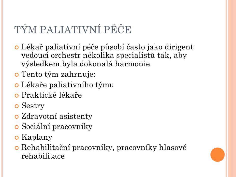 TÝM PALIATIVNÍ PÉČE Lékař paliativní péče působí často jako dirigent vedoucí orchestr několika specialistů tak, aby výsledkem byla dokonalá harmonie.