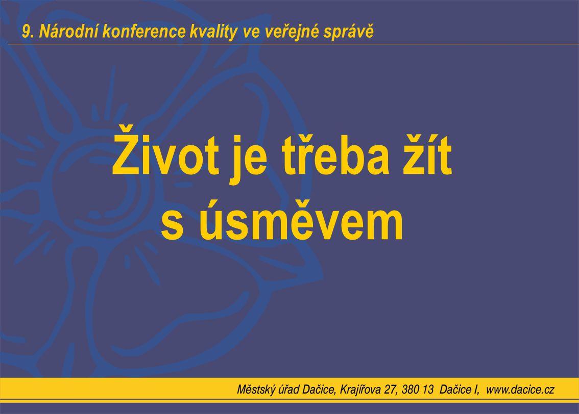 9. Národní konference kvality ve veřejné správě Život je třeba žít s úsměvem