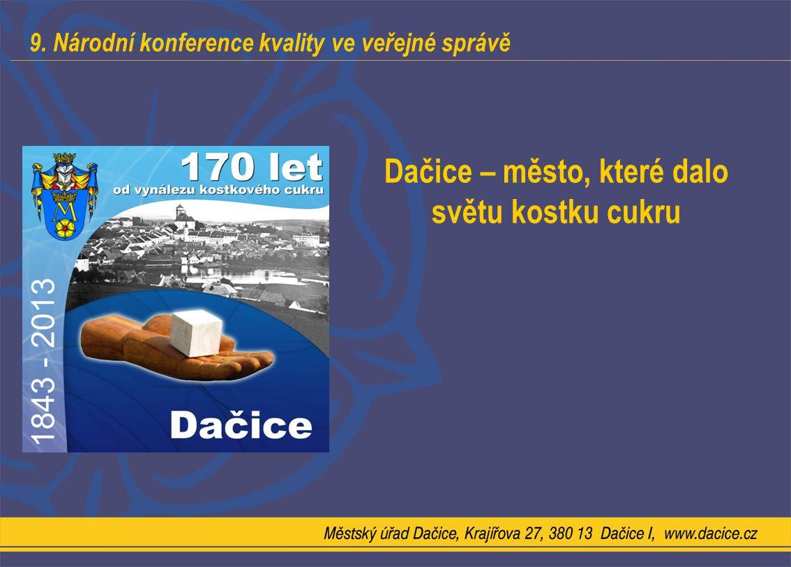9. Národní konference kvality ve veřejné správě Dačice – město, které dalo světu kostku cukru