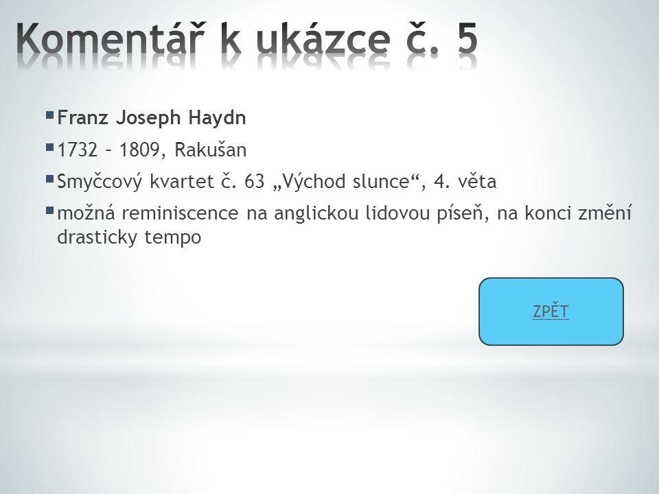  Franz Joseph Haydn  1732 – 1809, Rakušan  Smyčcový kvartet č.
