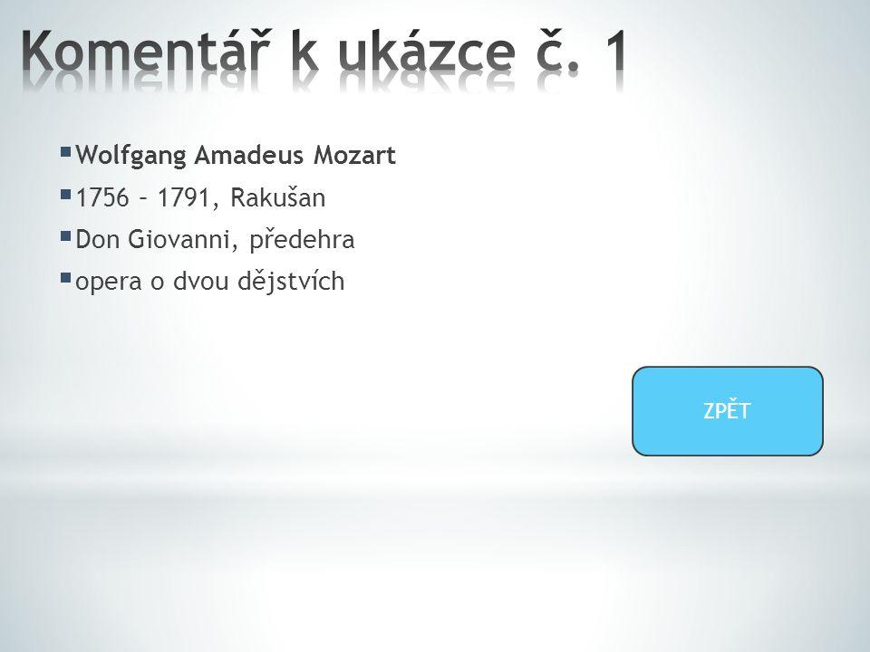  Wolfgang Amadeus Mozart  1756 – 1791, Rakušan  Don Giovanni, předehra  opera o dvou dějstvích ZPĚT