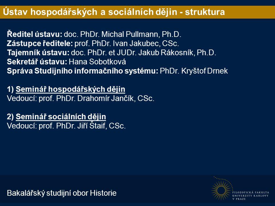 Ústav hospodářských a sociálních dějin - struktura Ředitel ústavu: doc.
