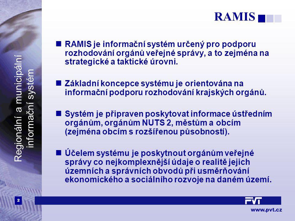 2 www.pvt.cz Regionální a municipální informační systém RAMIS RAMIS je informační systém určený pro podporu rozhodování orgánů veřejné správy, a to zejména na strategické a taktické úrovni.