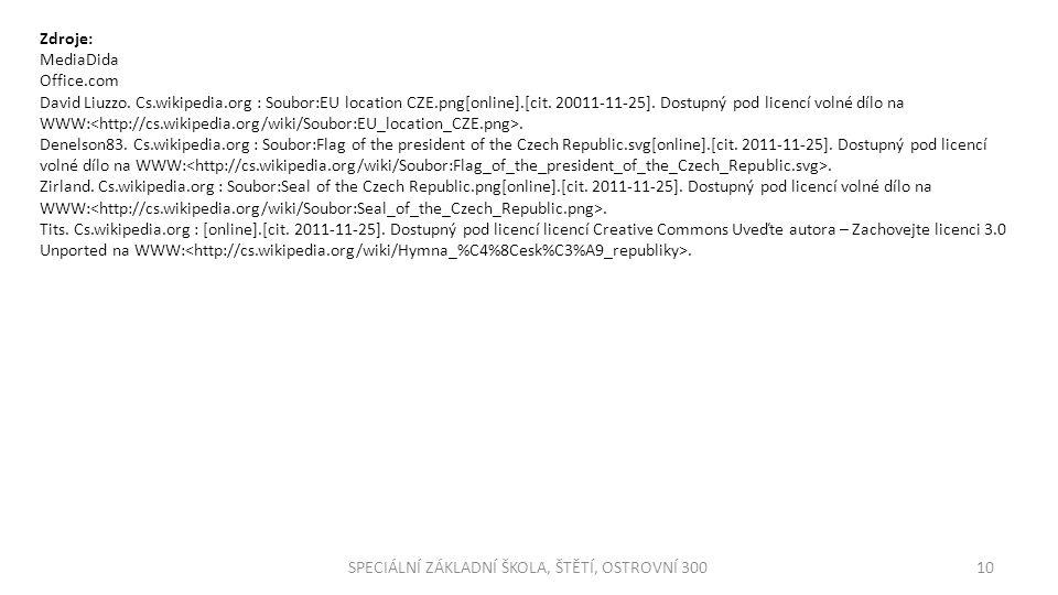 10SPECIÁLNÍ ZÁKLADNÍ ŠKOLA, ŠTĚTÍ, OSTROVNÍ 300 Zdroje: MediaDida Office.com David Liuzzo. Cs.wikipedia.org : Soubor:EU location CZE.png[online].[cit.