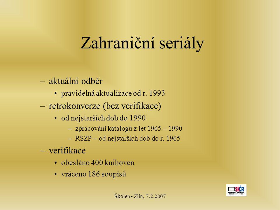 Školen - Zlín, 7.2.2007 Zahraniční seriály –aktuální odběr pravidelná aktualizace od r.