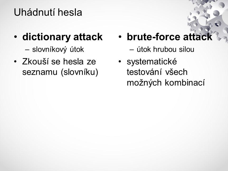 Uhádnutí hesla dictionary attack –slovníkový útok Zkouší se hesla ze seznamu (slovníku) brute-force attack –útok hrubou silou systematické testování všech možných kombinací
