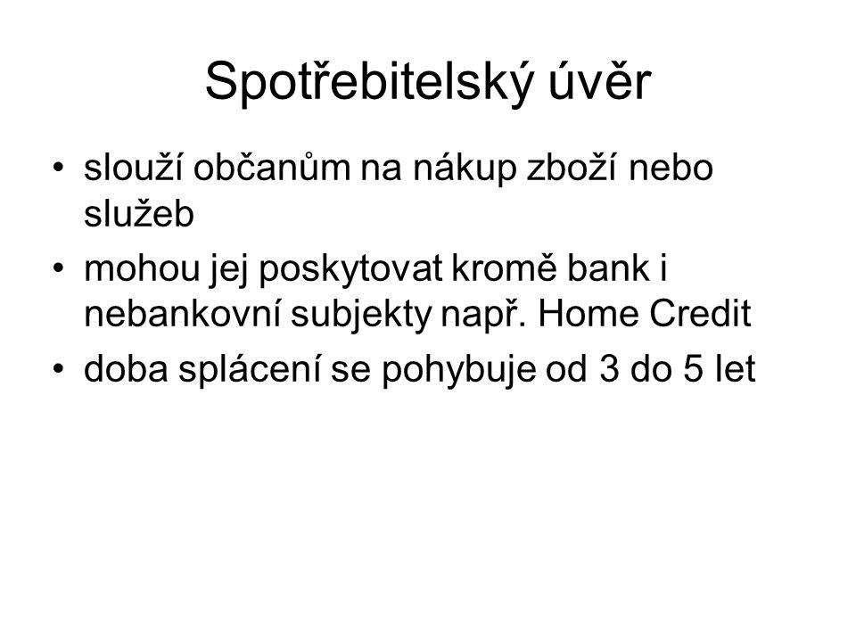 Spotřebitelský úvěr slouží občanům na nákup zboží nebo služeb mohou jej poskytovat kromě bank i nebankovní subjekty např.