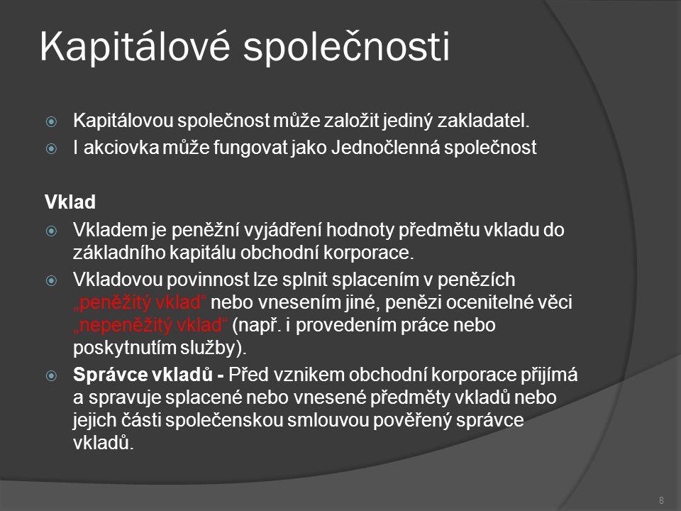 Akciová společnost (a.s.)  Zákl.kap. 2 mil.